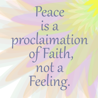 Peace, faith not feeling